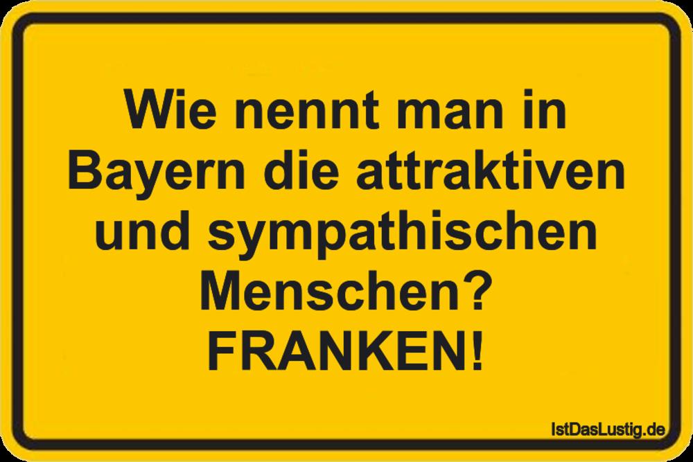 Lustiger BilderSpruch - Wie nennt man in Bayern die attraktiven und...