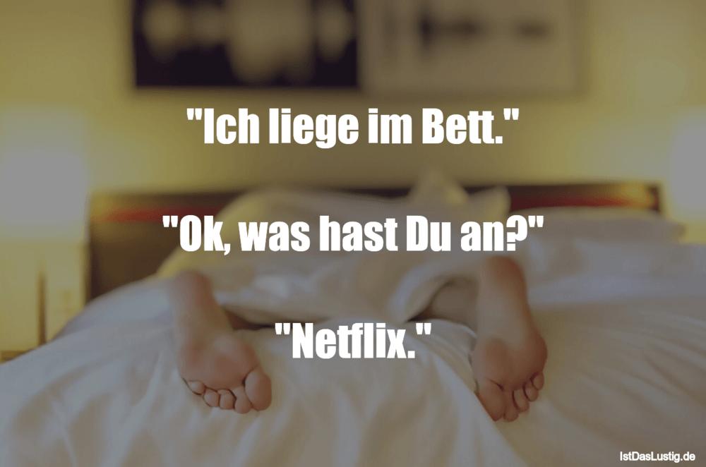 """Lustiger BilderSpruch - """"Ich liege im Bett.""""  """"Ok, was hast Du an?""""..."""