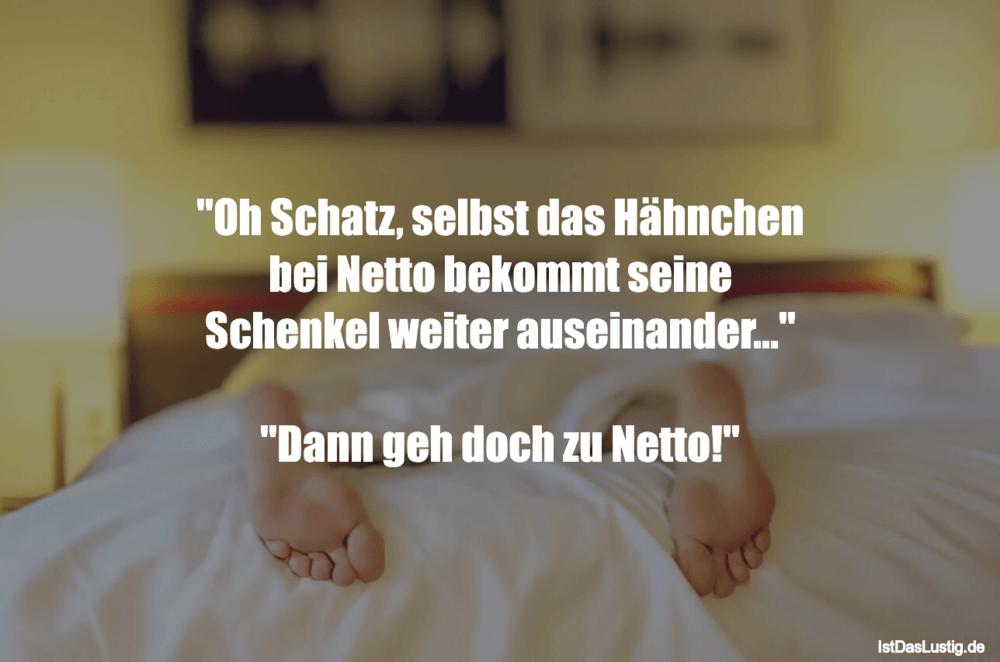 """Lustiger BilderSpruch - """"Oh Schatz, selbst das Hähnchen bei Netto..."""