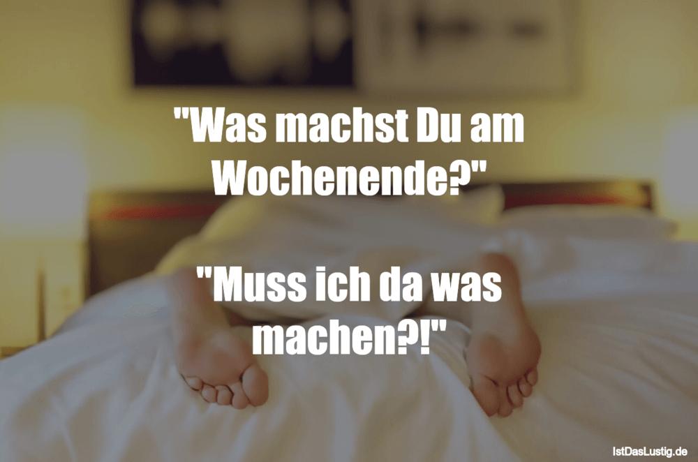 Die besten 34+ Wochenende Sprüche auf IstDasLustig.de