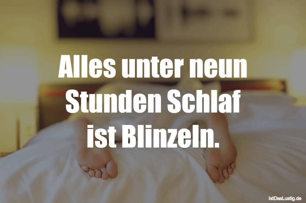 Lustiger BilderSpruch - Alles unter neun Stunden Schlaf ist Blinzeln.
