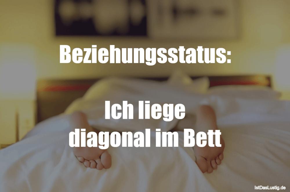 Lustiger BilderSpruch - Beziehungsstatus:  Ich liege diagonal im Bett