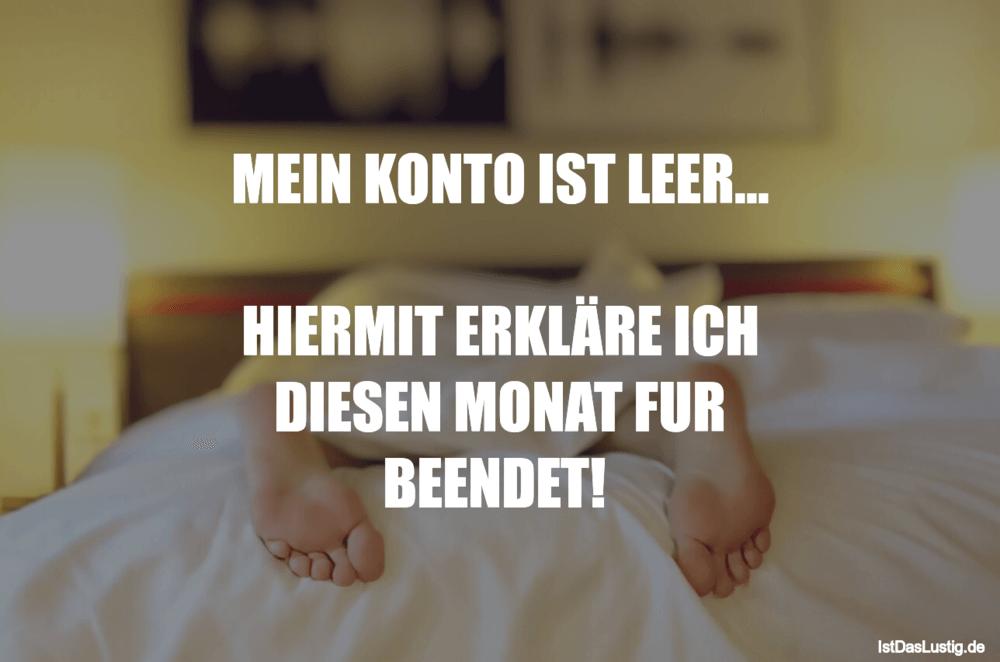Lustiger BilderSpruch - MEIN KONTO IST LEER...  HIERMIT ERKLÄRE ICH DIE...