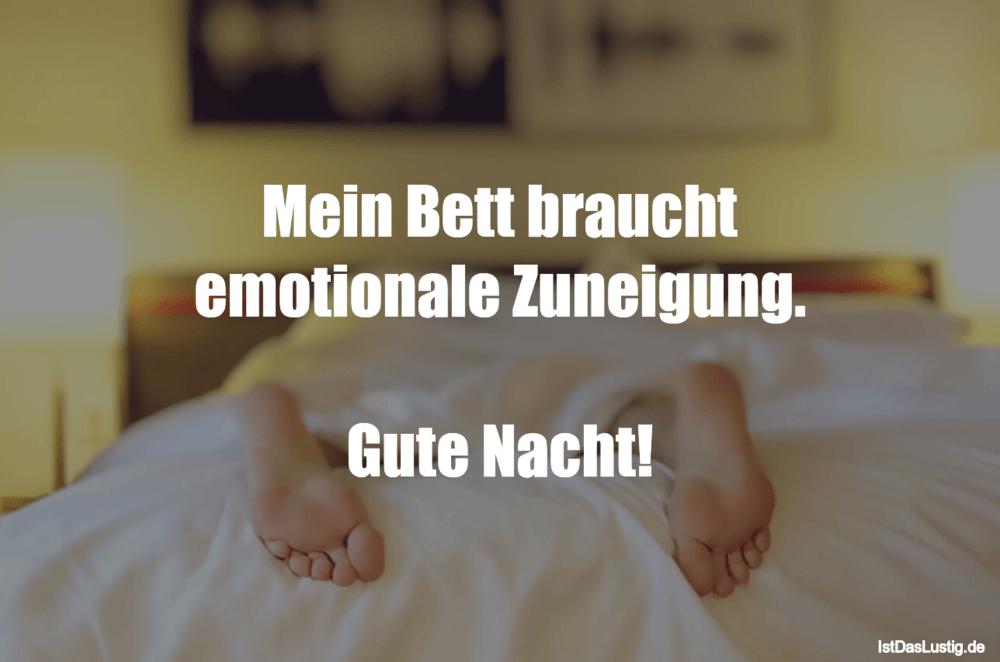 Lustiger BilderSpruch - Mein Bett braucht emotionale Zuneigung.  Gute...