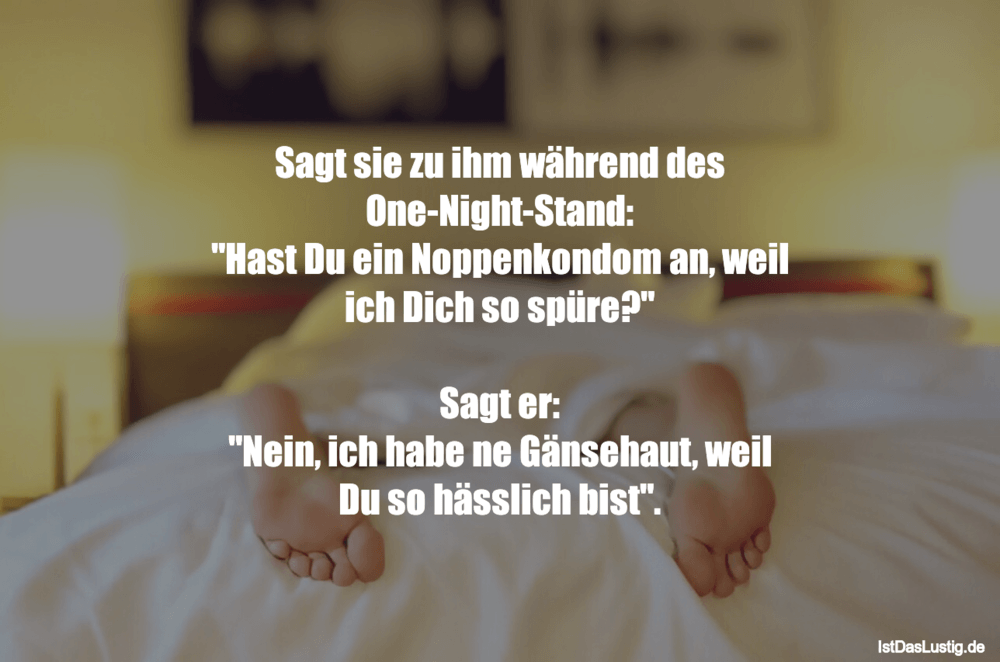 Lustiger BilderSpruch - Sagt sie zu ihm während des One-Night-Stand:...
