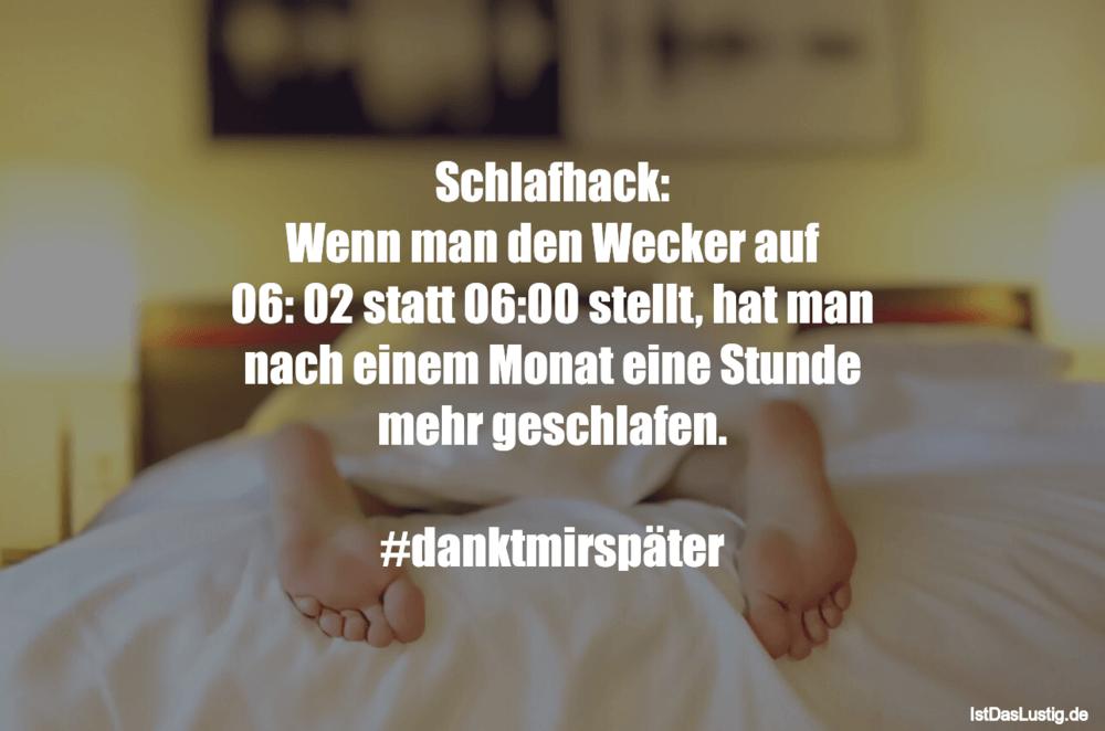 Lustiger BilderSpruch - Schlafhack: Wenn man den Wecker auf 06: 02...
