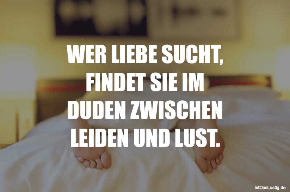 Lustiger BilderSpruch - WER LIEBE SUCHT, FINDET SIE IM DUDEN ZWISCHEN...