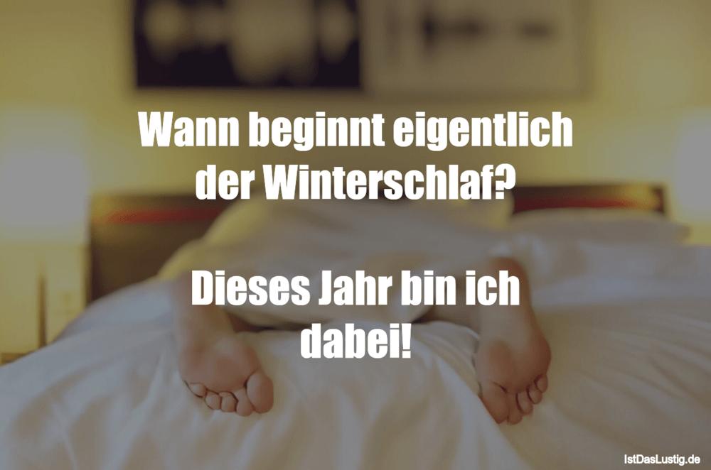Lustiger BilderSpruch - Wann beginnt eigentlich der Winterschlaf?...
