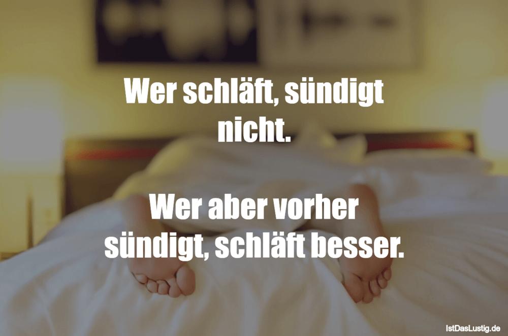 Lustiger BilderSpruch - Wer schläft, sündigt nicht.  Wer aber vorher sü...
