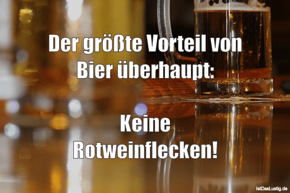 Lustiger BilderSpruch - Der größte Vorteil von Bier überhaupt:  Keine...
