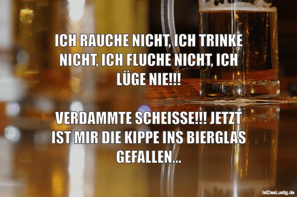 Lustiger BilderSpruch - ICH RAUCHE NICHT, ICH TRINKE NICHT, ICH FLUCHE...