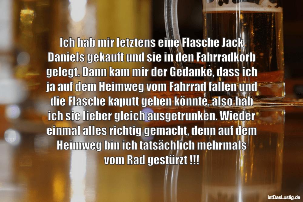 Lustiger BilderSpruch - Ich hab mir letztens eine Flasche Jack Daniels...