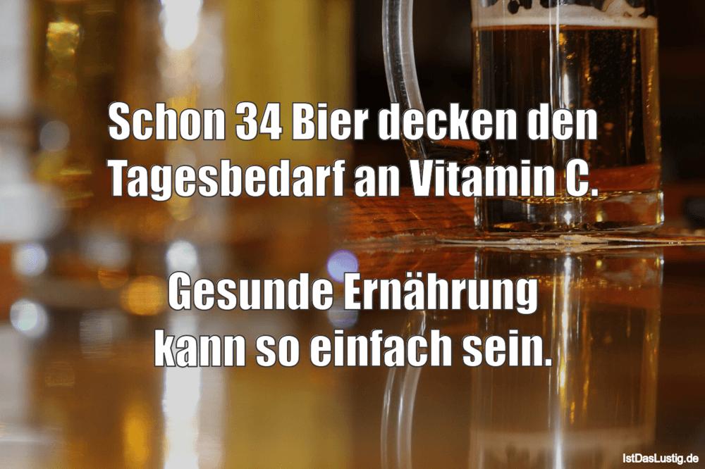 Lustiger BilderSpruch - Schon 34 Bier decken den Tagesbedarf an Vitamin...