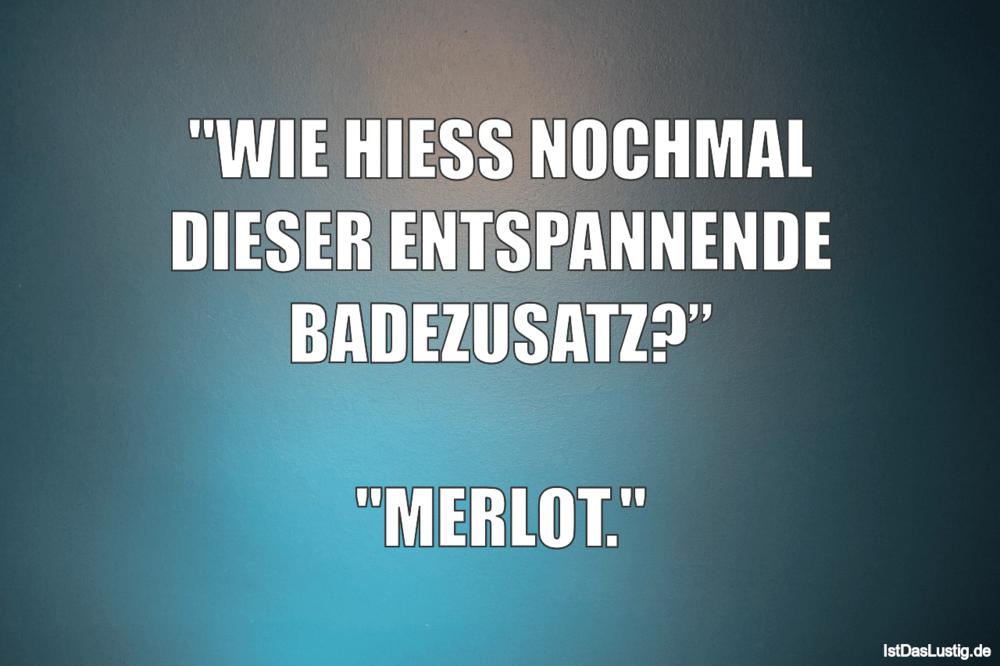 """Lustiger BilderSpruch - """"WIE HIESS NOCHMAL DIESER ENTSPANNENDE..."""