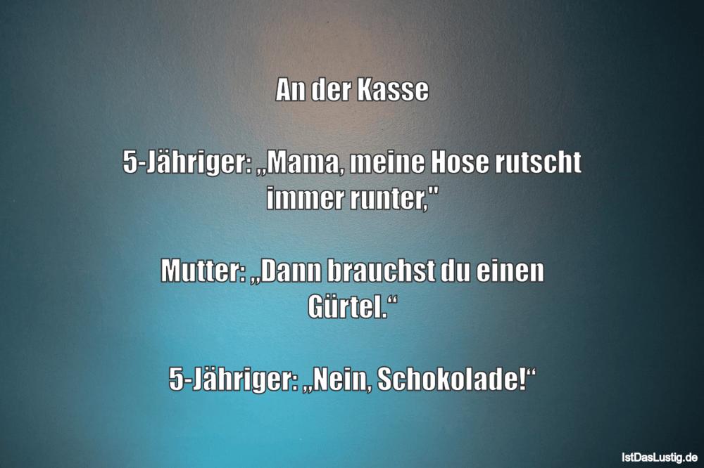 """Lustiger BilderSpruch - An der Kasse  5-Jähriger: """"Mama, meine Hose..."""
