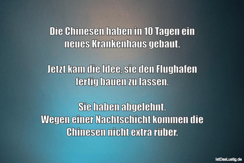 Lustiger BilderSpruch - Die Chinesen haben in 10 Tagen ein neues Kranke...