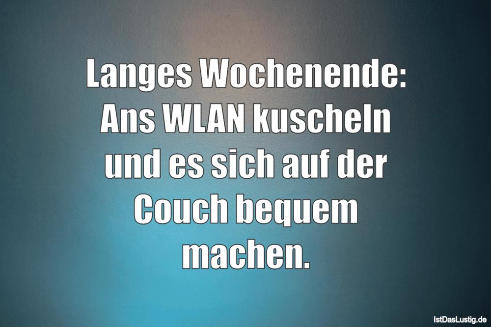 Lustiger BilderSpruch - Langes Wochenende: Ans WLAN kuscheln und es...