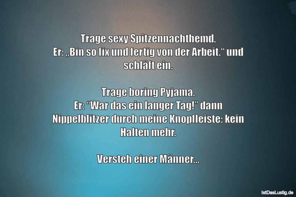 """Lustiger BilderSpruch - Trage sexy Spitzennachthemd. Er: """"Bin so fix..."""