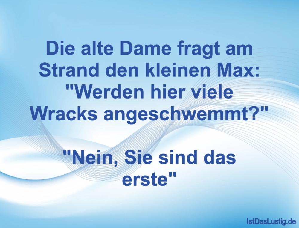 Lustiger BilderSpruch - Die alte Dame fragt am Strand den kleinen Max:...