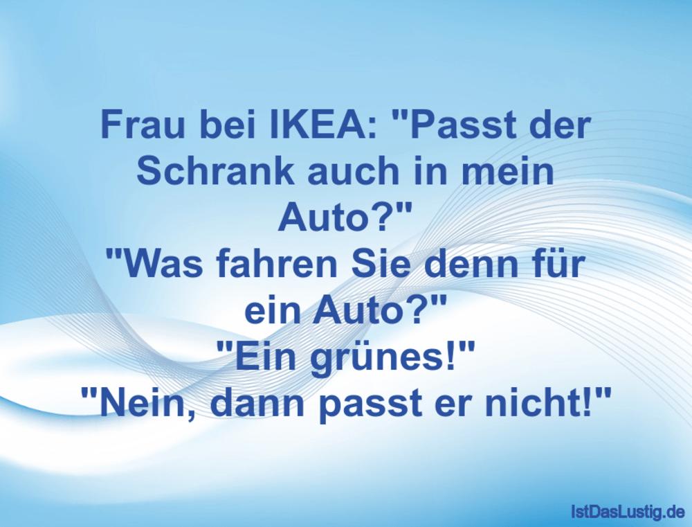 """Lustiger BilderSpruch - Frau bei IKEA: """"Passt der Schrank auch in mein..."""