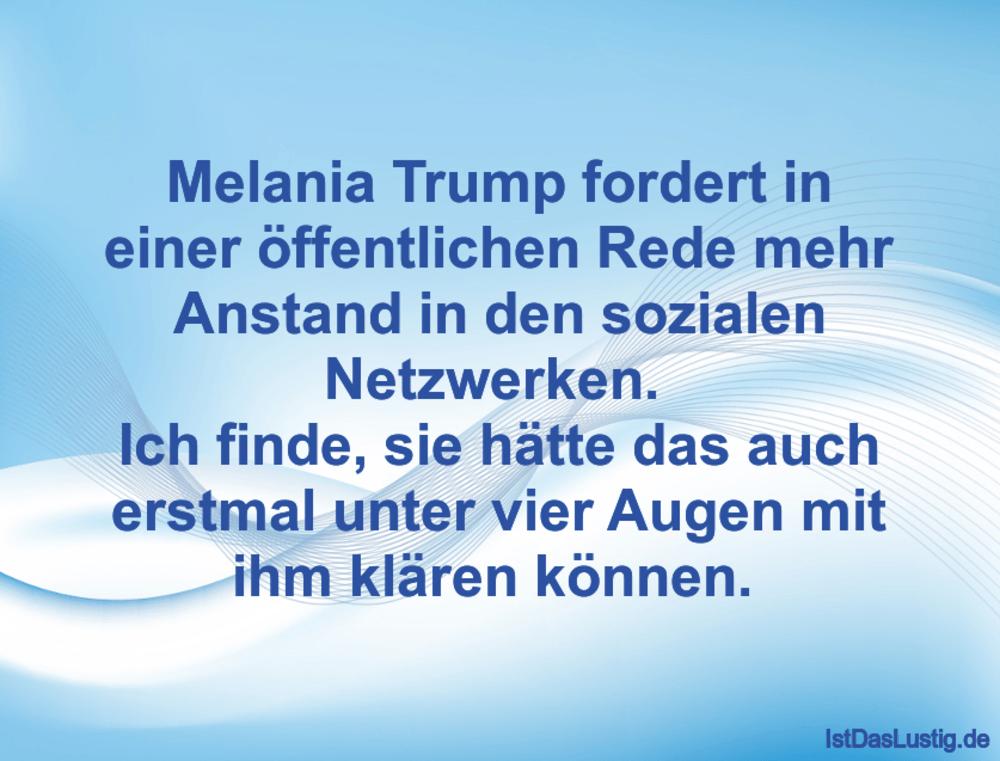 Lustiger BilderSpruch - Melania Trump fordert in einer öffentlichen...