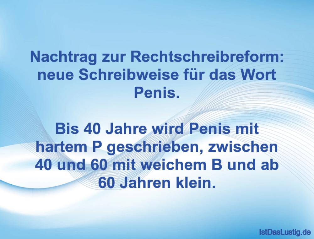 Lustiger BilderSpruch - Nachtrag zur Rechtschreibreform: neue...