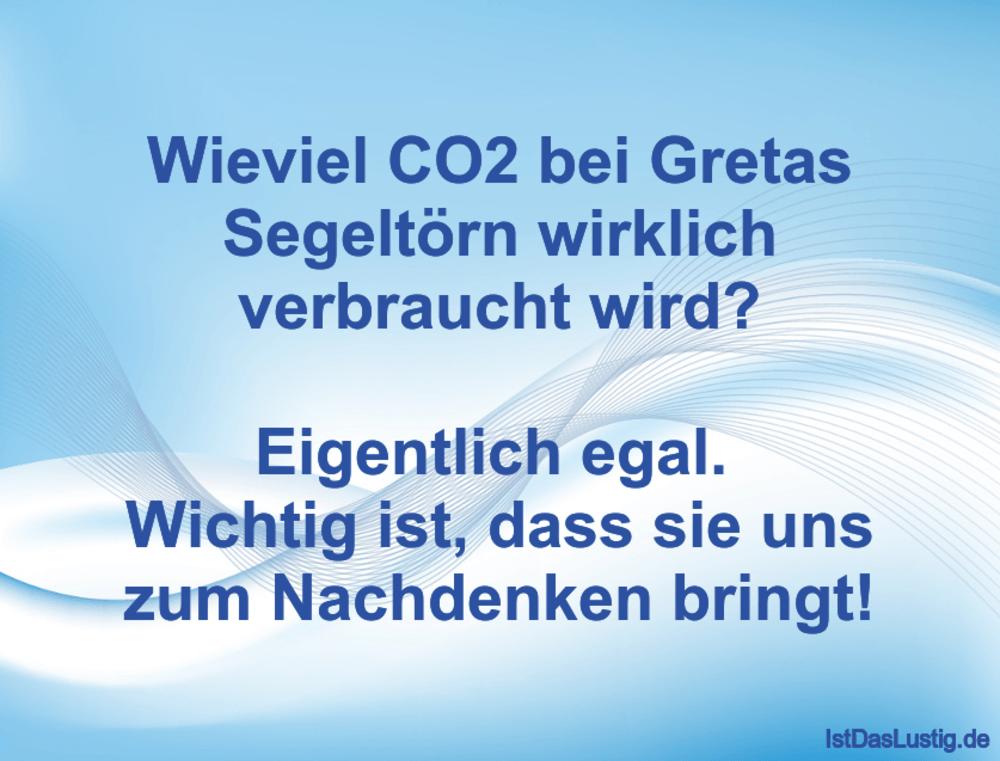 Lustiger BilderSpruch - Wieviel CO2 bei Gretas Segeltörn wirklich...