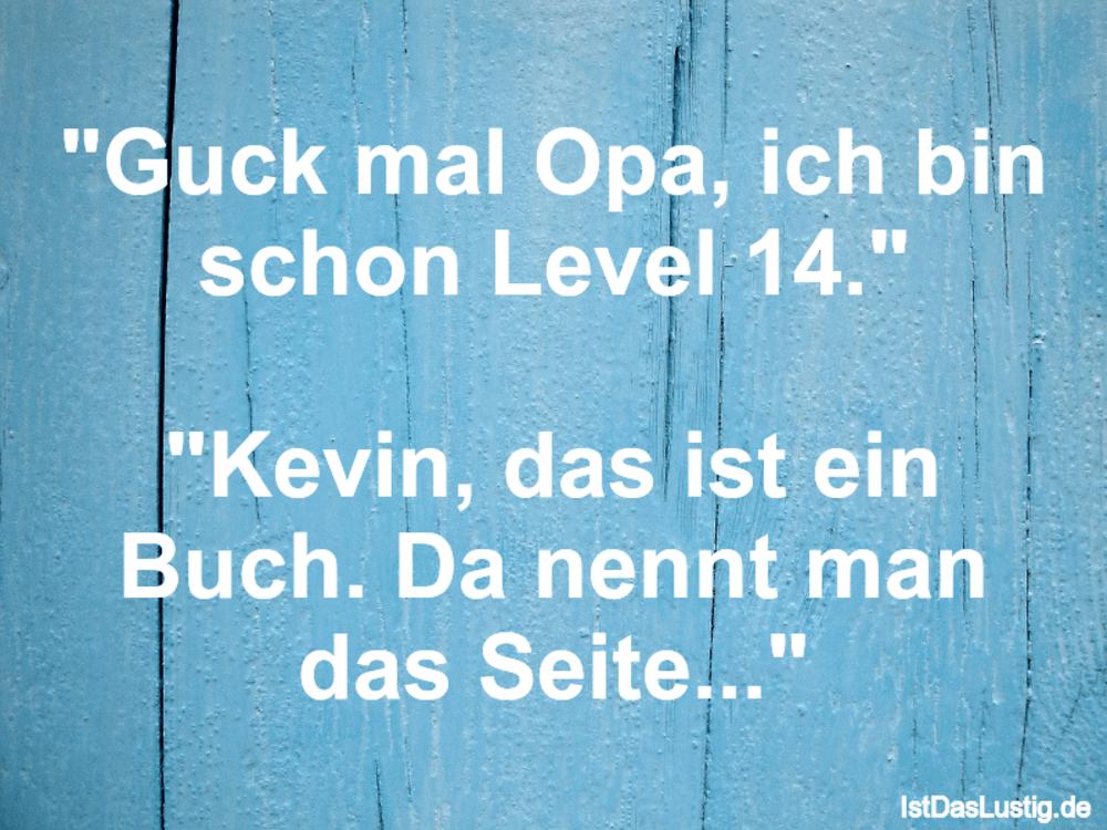 """Lustiger BilderSpruch - """"Guck mal Opa, ich bin schon Level 14.""""..."""