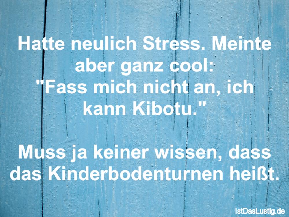 """Lustiger BilderSpruch - Hatte neulich Stress. Meinte aber ganz cool: """"F..."""