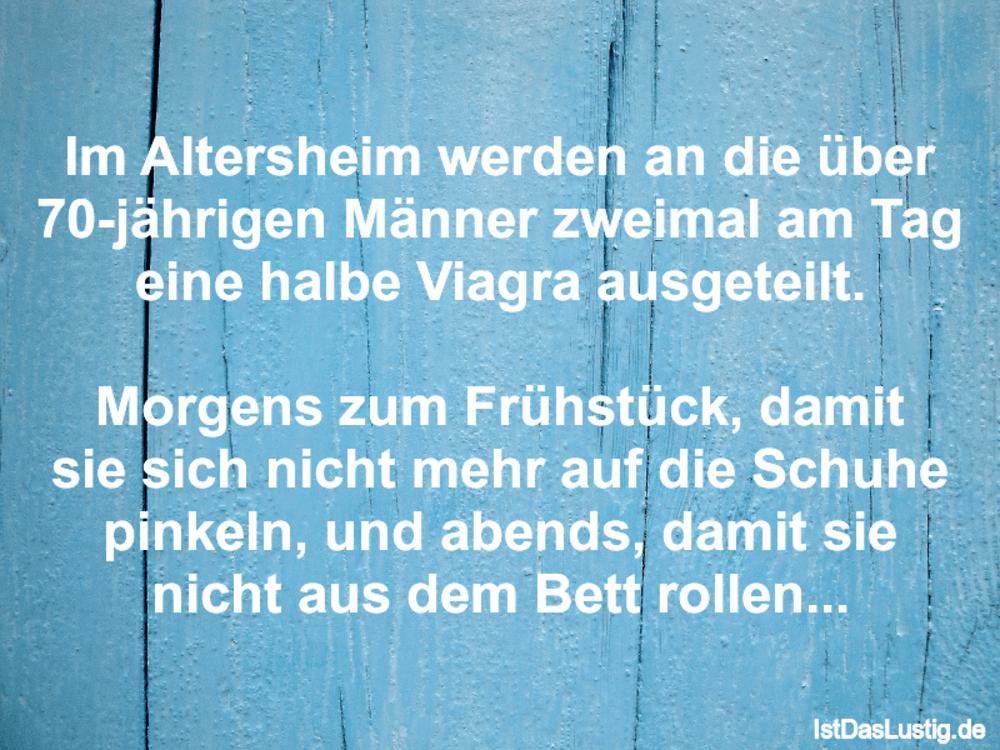 Lustiger BilderSpruch - Im Altersheim werden an die über 70-jährigen...