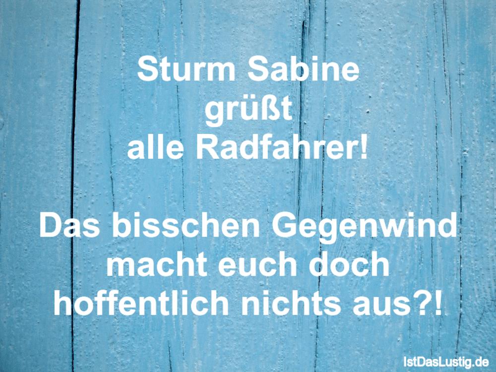 Lustiger BilderSpruch - Sturm Sabine grüßt alle Radfahrer!  Das bissche...
