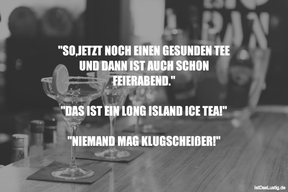 """Lustiger BilderSpruch - """"SO'JETZT NOCH EINEN GESUNDEN TEE UND DANN IST..."""