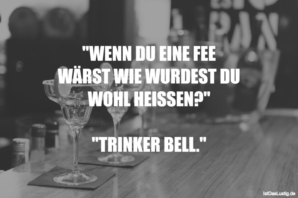 """Lustiger BilderSpruch - """"WENN DU EINE FEE WÄRST WIE WURDEST DU WOHL..."""