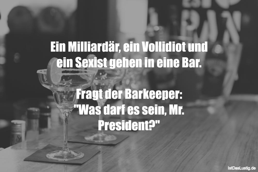 Lustiger BilderSpruch - Ein Milliardär, ein Vollidiot und ein Sexist...