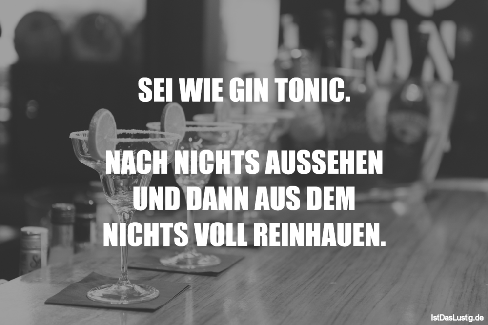 sei wie gin tonic nach nichts aussehen und da. Black Bedroom Furniture Sets. Home Design Ideas