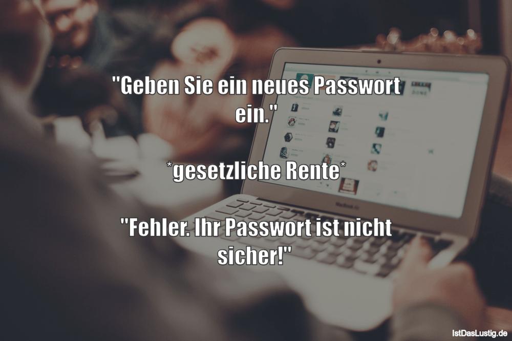 """Lustiger BilderSpruch - """"Geben Sie ein neues Passwort ein.""""..."""