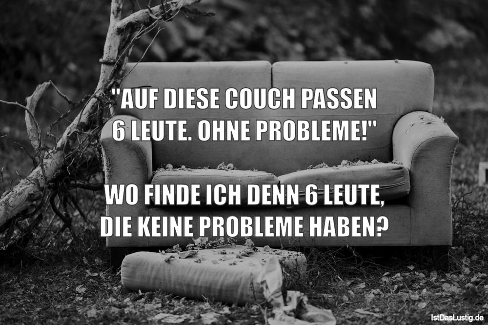 """Lustiger BilderSpruch - """"AUF DIESE COUCH PASSEN 6 LEUTE. OHNE..."""