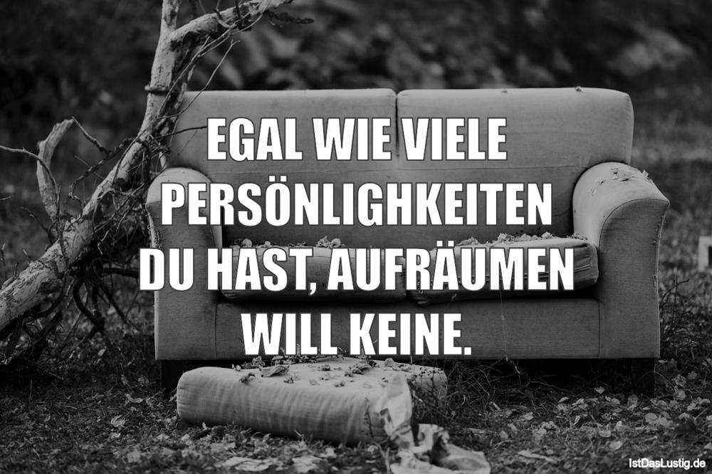 Lustiger BilderSpruch - EGAL WIE VIELE PERSÖNLIGHKEITEN DU HAST,...