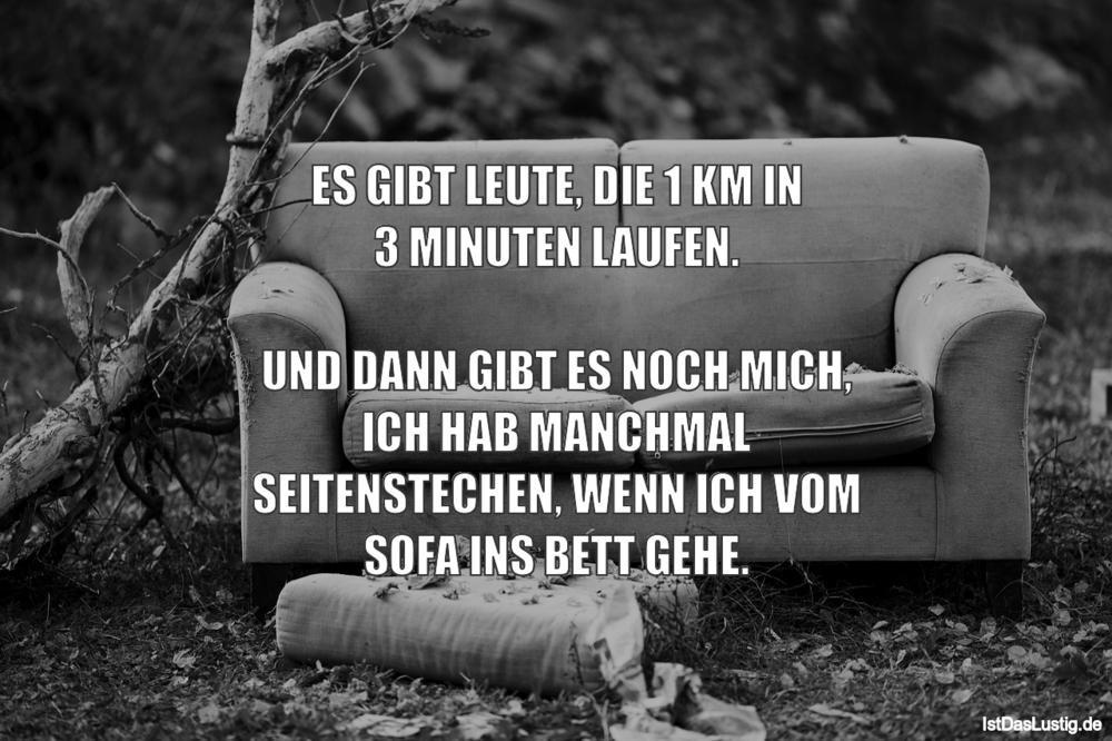 Lustiger BilderSpruch - ES GIBT LEUTE, DIE 1 KM IN 3 MINUTEN LAUFEN....