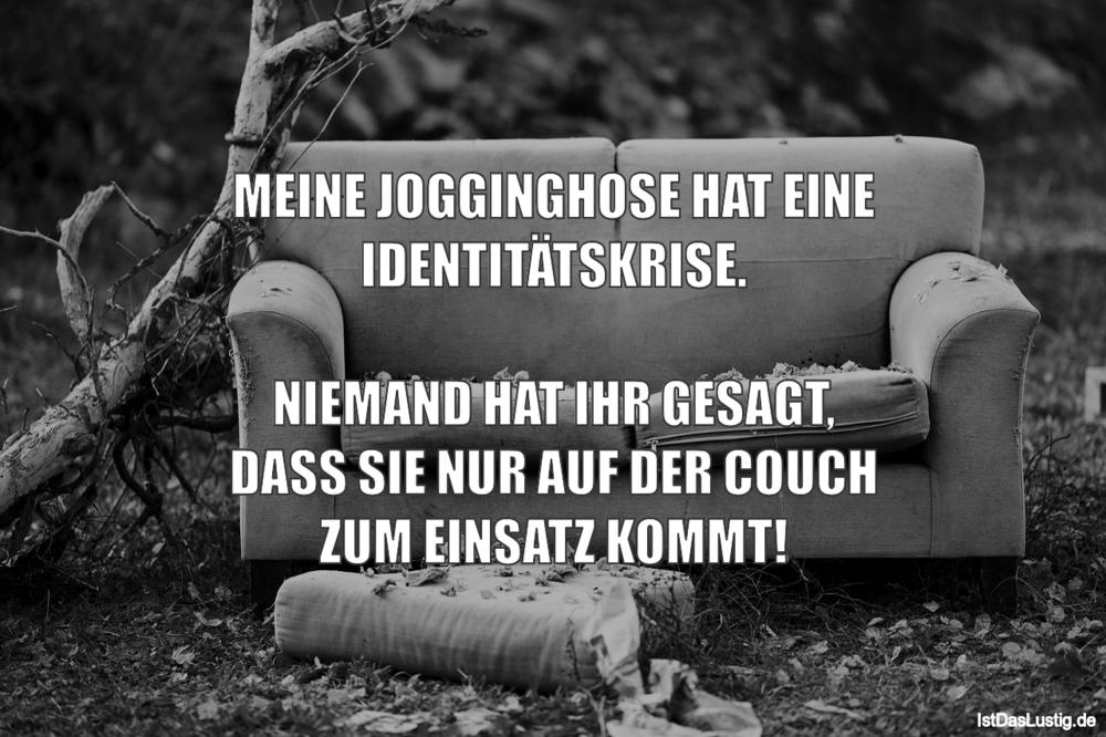 Lustiger BilderSpruch - MEINE JOGGINGHOSE HAT EINE IDENTITÄTSKRISE....