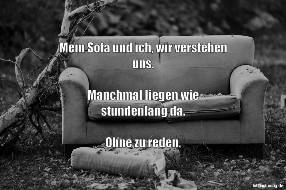 Lustiger BilderSpruch - Mein Sofa und ich, wir verstehen uns.  Manchmal...