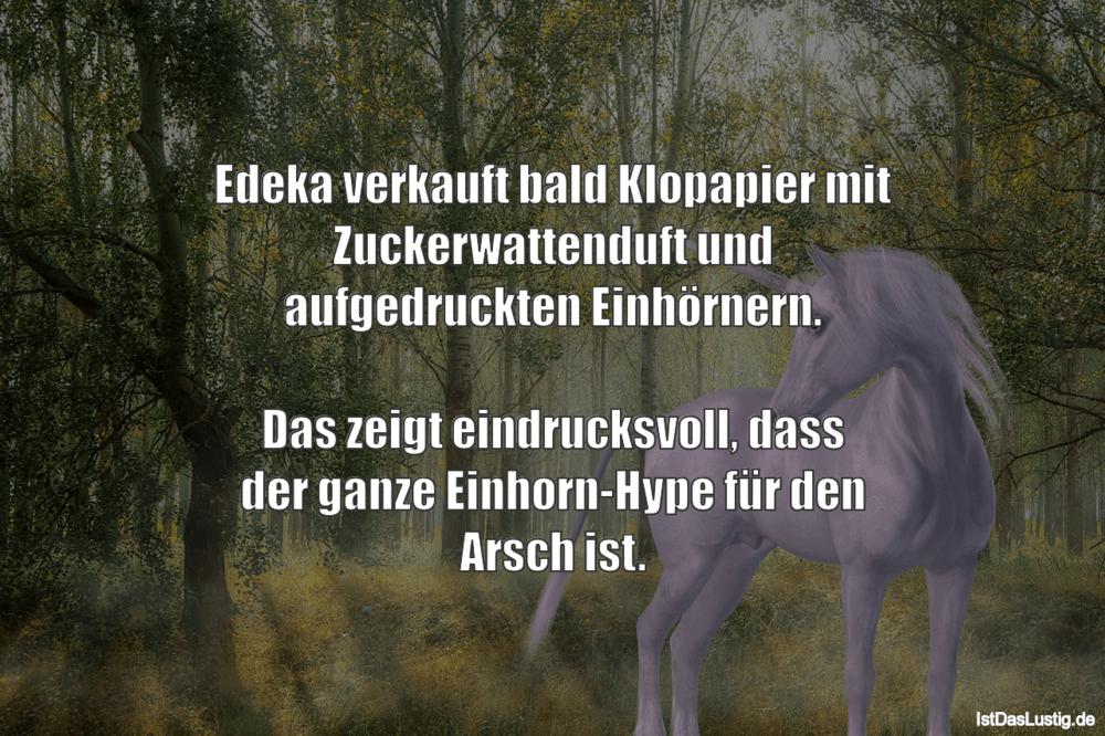 Lustiger BilderSpruch - Edeka verkauft bald Klopapier mit...