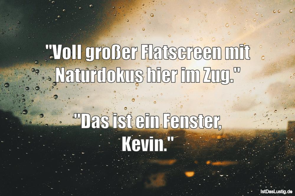 """Lustiger BilderSpruch - """"VoII großer Flatscreen mit Naturdokus hier im..."""