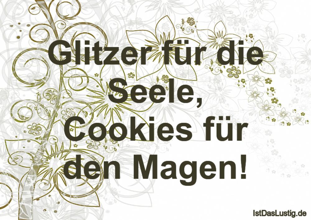 Lustiger BilderSpruch - Glitzer für die Seele, Cookies für den Magen!