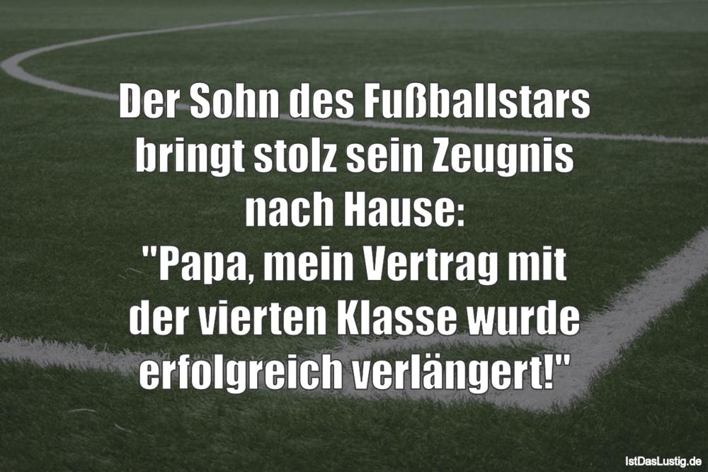 Lustiger BilderSpruch - Der Sohn des Fußballstars bringt stolz sein Zeu...