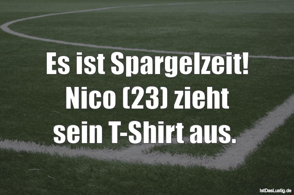 Lustiger BilderSpruch - Es ist Spargelzeit! Nico (23) zieht sein T-Shir...
