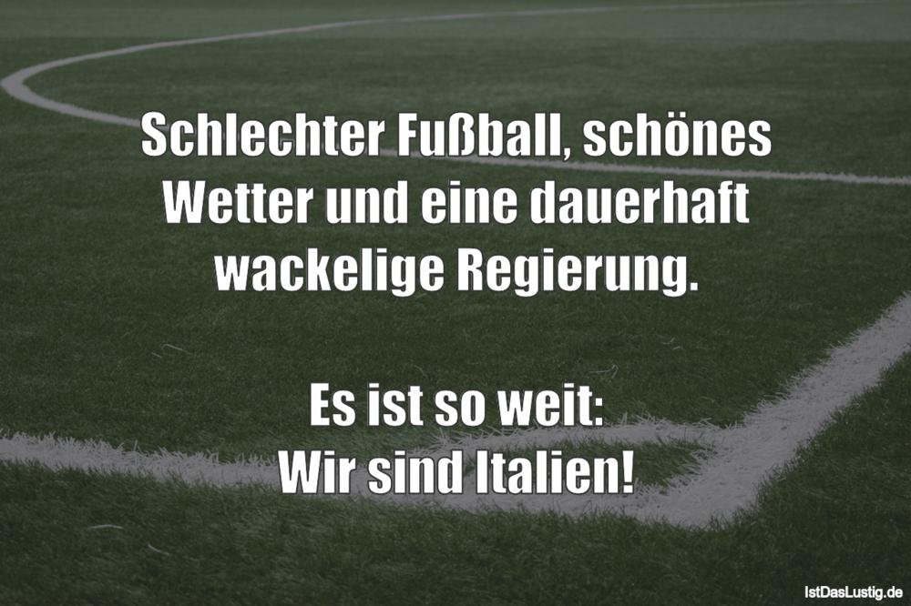 Lustiger BilderSpruch - Schlechter Fußball, schönes Wetter und eine...