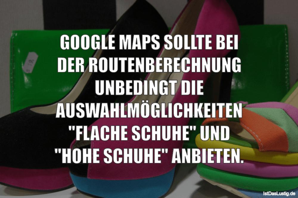 Lustiger BilderSpruch - GOOGLE MAPS SOLLTE BEI DER ROUTENBERECHNUNG...