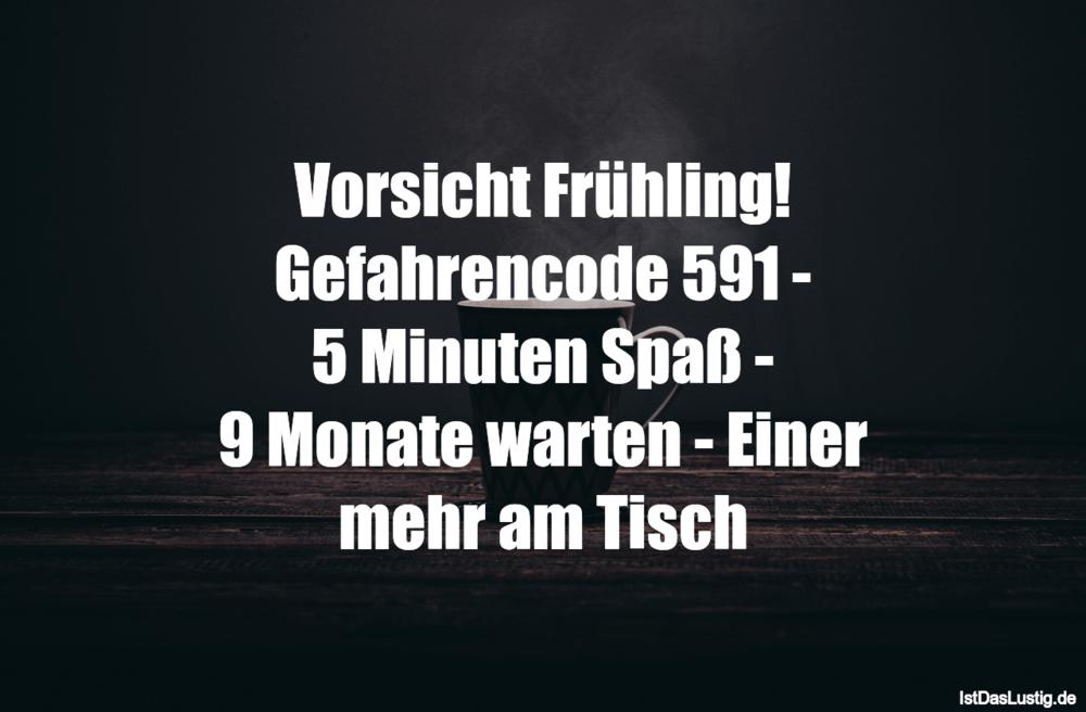 Lustiger BilderSpruch - Vorsicht Frühling! Gefahrencode 591 - 5 Minuten...