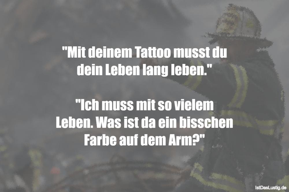 """Lustiger BilderSpruch - """"Mit deinem Tattoo musst du dein Leben lang..."""